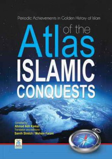 Atlas of the Islamic conquests Part I - Darussalam Publishers, Ahmad Adil Kamal