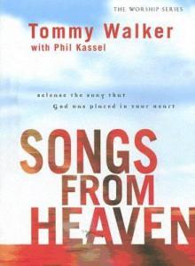 Songs From Heaven (Worship (Gospel Light)) - Tommy Walker