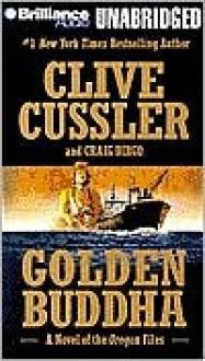 Golden Buddha (Oregon Files, #1) - J. Charles, Clive Cussler, Craig Dirgo