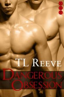 Dangerous Obsession - T.L. Reeve