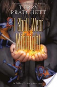 I Shall Wear Midnight (Discworld, #38) - Terry Pratchett