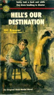 Hell's Our Destination - Gil Brewer