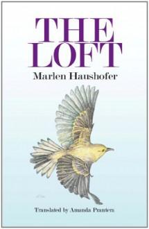 The Loft - Marlen Haushofer