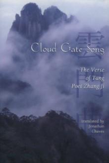Cloud Gate Song: The Verse of Tang Poet Zhang Ji - Jonathan Chaves