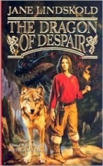 The Dragon of Despair - Jane Lindskold