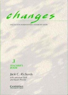 Changes 3 Teacher's Book: English for International Communication - Jack C. Richards, Jonathan Hull, Susan Proctor
