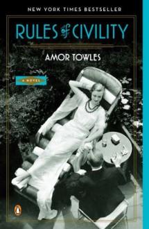 Rules of Civility: A Novel - Amor Towles