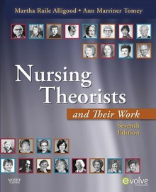 Nursing Theorists And Their Work And Alligood: Nursing Theory: Utilization And Application, 4e Package - Martha Raile Alligood
