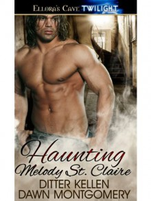 Haunting Melody St. Claire - Dawn Montgomery, Ditter Kellen