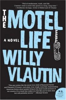 The Motel Life: A Novel (P.S.) - Willy Vlautin