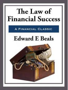 The Law of Financial Success - Edward E. Beals