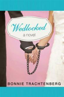 Wedlocked - Bonnie Trachtenberg