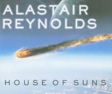 House of Suns - Alastair Reynolds, John Lee