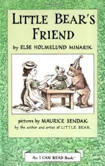 Little Bear's Friend - Else Holmelund Minarik, Maurice Sendak