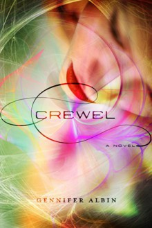 Crewel (Crewel World, #1) - Gennifer Albin