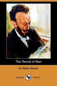 The Revolt of Man (Dodo Press) - Walter Besant