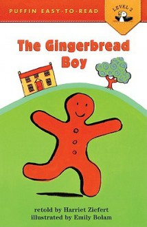The Gingerbread Boy (Turtleback School & Library Binding Edition) (Puffin Easy-To-Read) - Harriet Ziefert, Emily Bolam