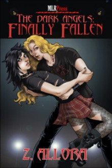 [ [ [ The Dark Angels: Finally Fallen [ THE DARK ANGELS: FINALLY FALLEN ] By Allora, Z ( Author )Jun-08-2012 Paperback - Z Allora