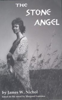 The Stone Angel - James W. Nichol, Margaret Laurence