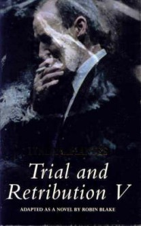 Trial and Retribution V - Lynda La Plante