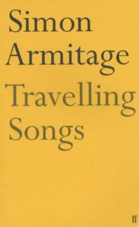 Travelling Songs - Simon Armitage