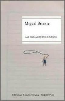 Las hamacas voladoras - Miguel Briante
