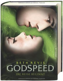 Godspeed - Die Reise beginnt - Beth Revis
