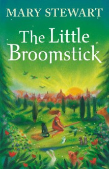 The Little Broomstick - Mary Stewart