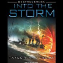 Into the Storm - Taylor Anderson, William Dufris
