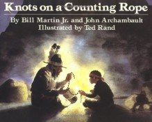 Knots on a Counting Rope (Reading Rainbow Books) - Bill Martin Jr.,John Archambault,Ted Rand