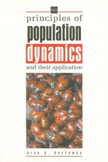 Principles of Population Dynamics and Their Application - A.A. Berryman