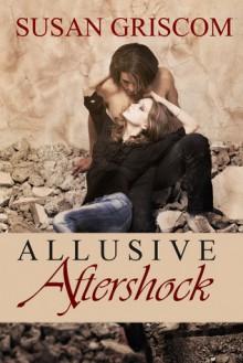 Allusive Aftershock - Susan Griscom, Michelle T. Green
