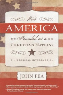 Was America Founded As a Christian Nation?: A Historical Introduction - John Fea