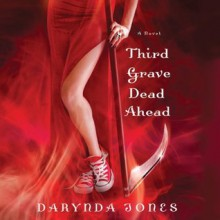 Third Grave Dead Ahead (Charley Davidson #3) - Darynda Jones, Lorelei King