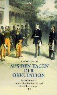 Aus den Tagen der Okkupation: Eine Osterreise durch Nordfrankreich und Elsaß-Lothringen 1871 - Theodor Fontane
