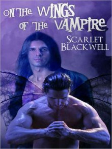 On The Wings Of The Vampire - Scarlet Blackwell