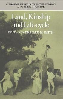 Land, Kinship and Life-Cycle - Richard M. Smith