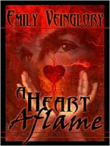 A Heart Aflame - Emily Veinglory