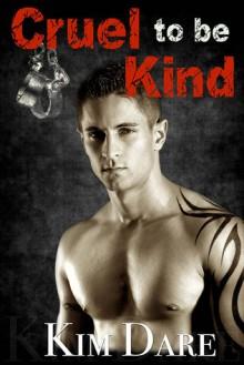 Cruel to be Kind - Kim Dare
