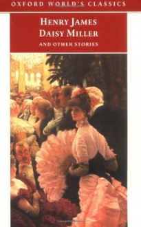 Daisy Miller and Other Stories (Oxford World's Classics) - Henry James,Jean Gooder