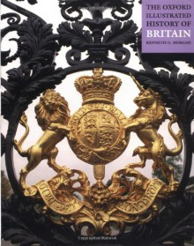 The Oxford Illustrated History of Britain - Kenneth O. Morgan