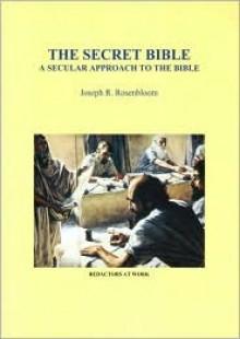 Secret Bible: A Secular Approach - Joseph R. Rosenbloom, Lawrence A. Murray