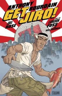 Get Jiro! - Anthony Bourdain, Joel Rose, Langdon Foss