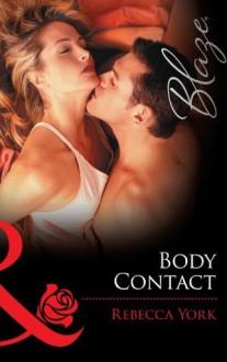 Body Contact (Mills & Boon Blaze) - Rebecca York
