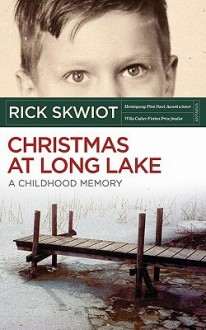 Christmas at Long Lake - A Childhood Memory - Rick Skwiot