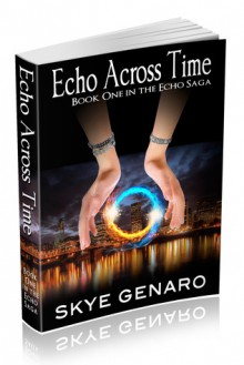 Echo Across Time (The Echo Saga, #1) - Skye Genaro