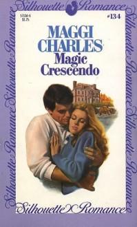 Magic Crescendo (Silhouette Romance, #134) - Maggi Charles