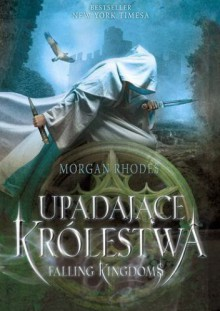 Falling Kingdoms. Upadające królestwa - Morgan Rhodes