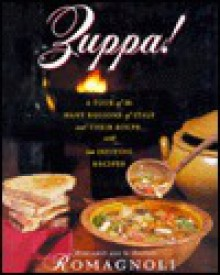 Zuppa!: A Tour of the Many Regions of Italy and Their Soups - Margaret Romagnoli, G. Franco Romagnoli