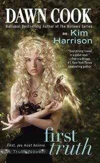 First Truth - Dawn Cook, Kim Harrison